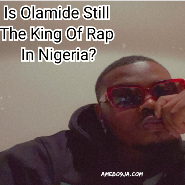 Is Olamide Still The King Of Rap In Nigeria?