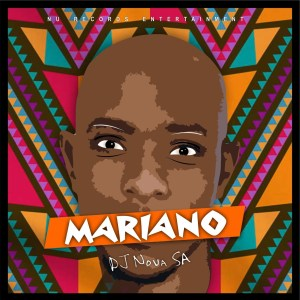 DJ Nova SA – Mariano [Mp3 Download]