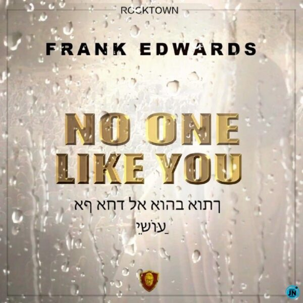 Frank Edwards – No One Like You [Mp3 Download]
