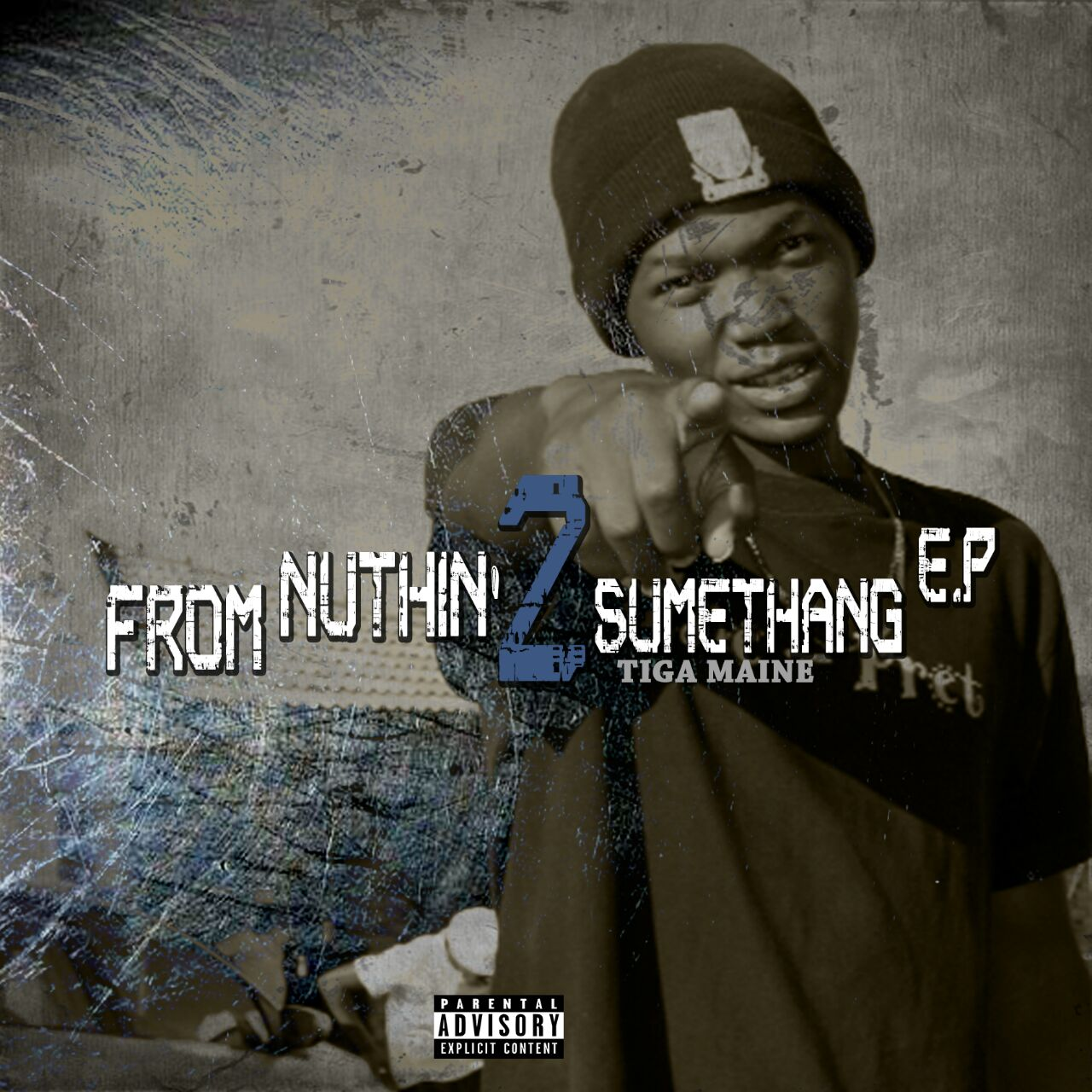 Tiga Maine – From Nuthin' 2 Sumethang (Album/EP)