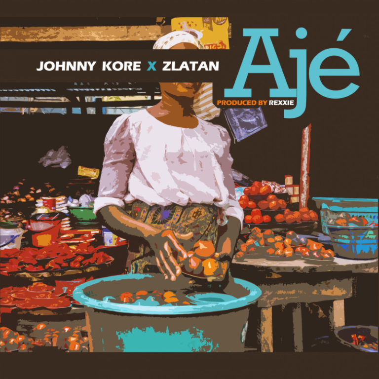 Johny Kore – AJE Lyrics ft. Zlatan