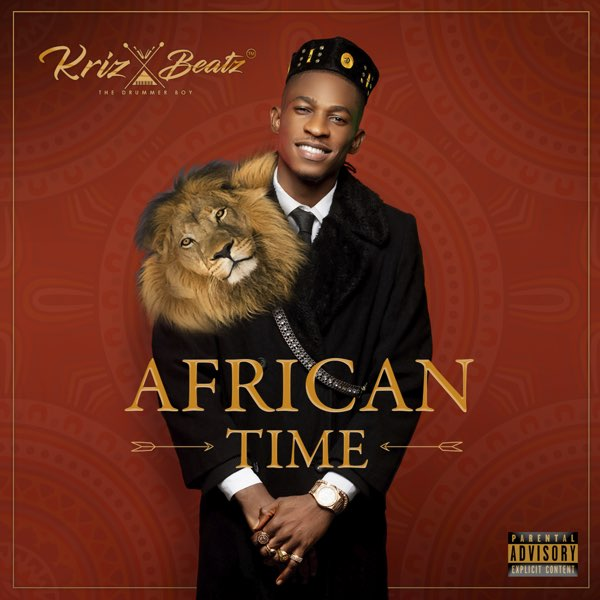 Krizbeatz – African Time Album (Download now)!