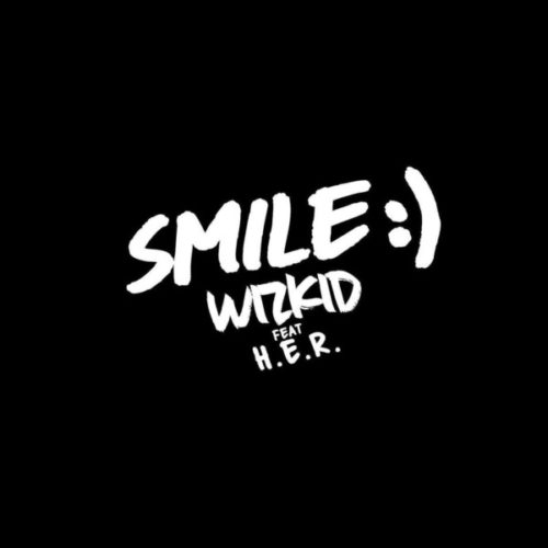 Wizkid – Smile ft. H.E.R (Mp3 Download)