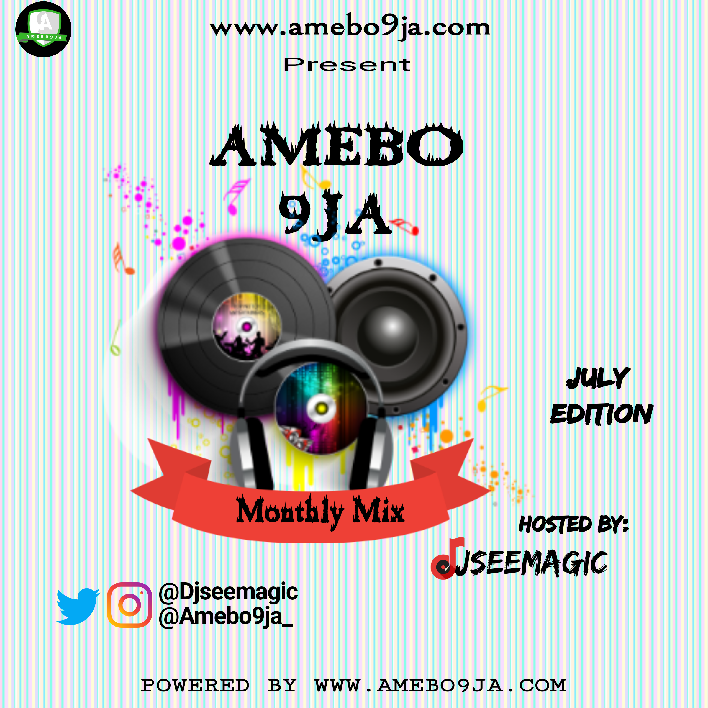 DJseemagic - Amebo9ja Monthly Mix (July Edition)