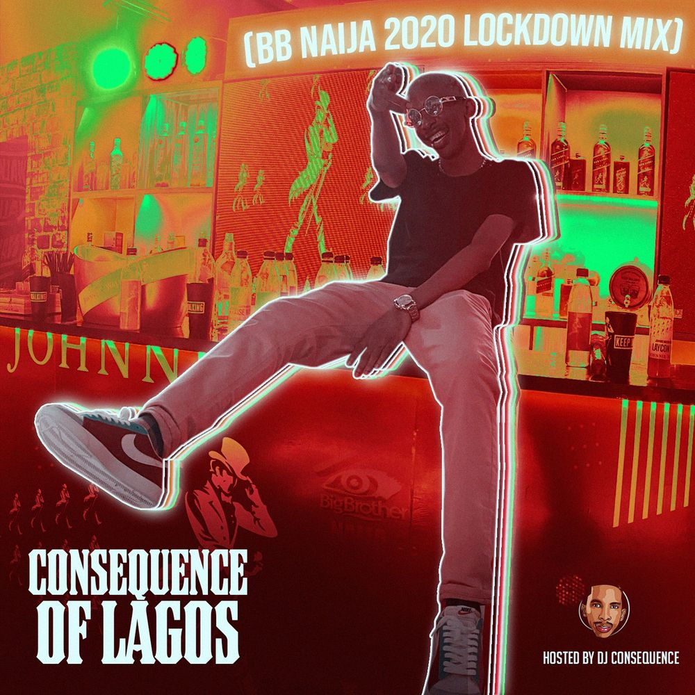 DJ Consequence – Of Lagos (BBNaija Lockdown 2020 Party Mix) MP3
