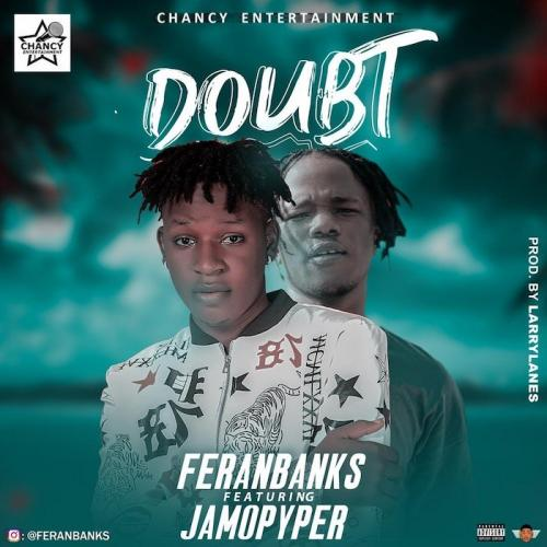 Feranbanks – Doubt Ft. Jamopyper