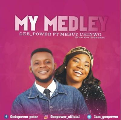 Geepower – My Medley Ft. Mercy Chinwo