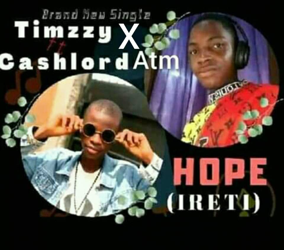 Timzzy – Hope Ft. Cashlord Atm Mp3