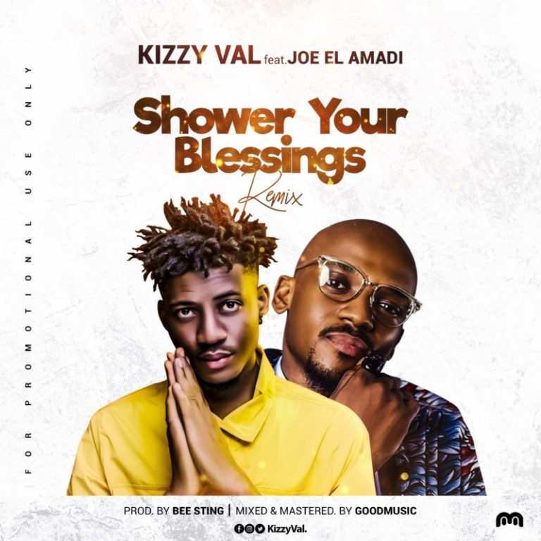 Kizzy Val – Shower Your Blessings (Remix) ft. Joe EL Amadi