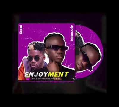 Kobazzie x DJ Ecool – Enjoyment Mp3