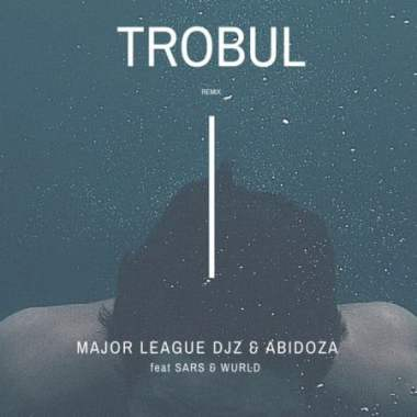Major League x Abidoza – Trobul (Amapiano Remix) Ft. Sarz & Wurld