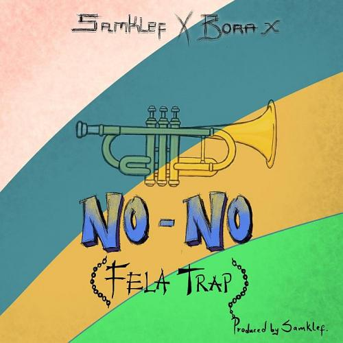 Samklef – No No (Fela Trap) Ft. Bora X