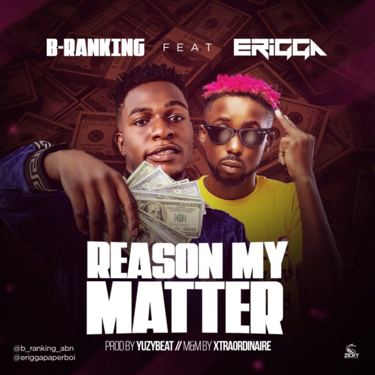 DOWNLOAD B-Ranking ft Erigga – Reason My Matter Mp3