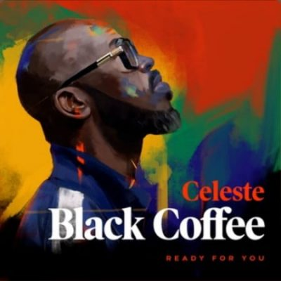 DOWNLOAD Black Coffee ft Celeste – Ready For You Mp3