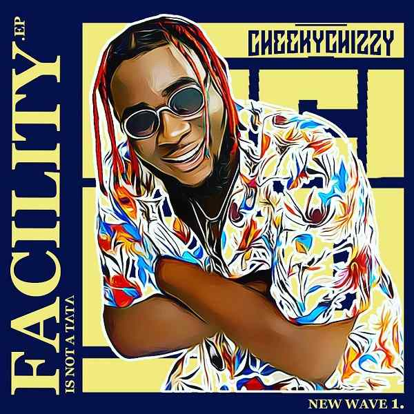 Cheekychizzy – Facility (Remix) Mp3 Download ft. Wande Coal & Peruzzi