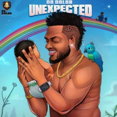 DOWNLOAD Dr Dolor – Unexpected ALBUM Mp3/ZIP