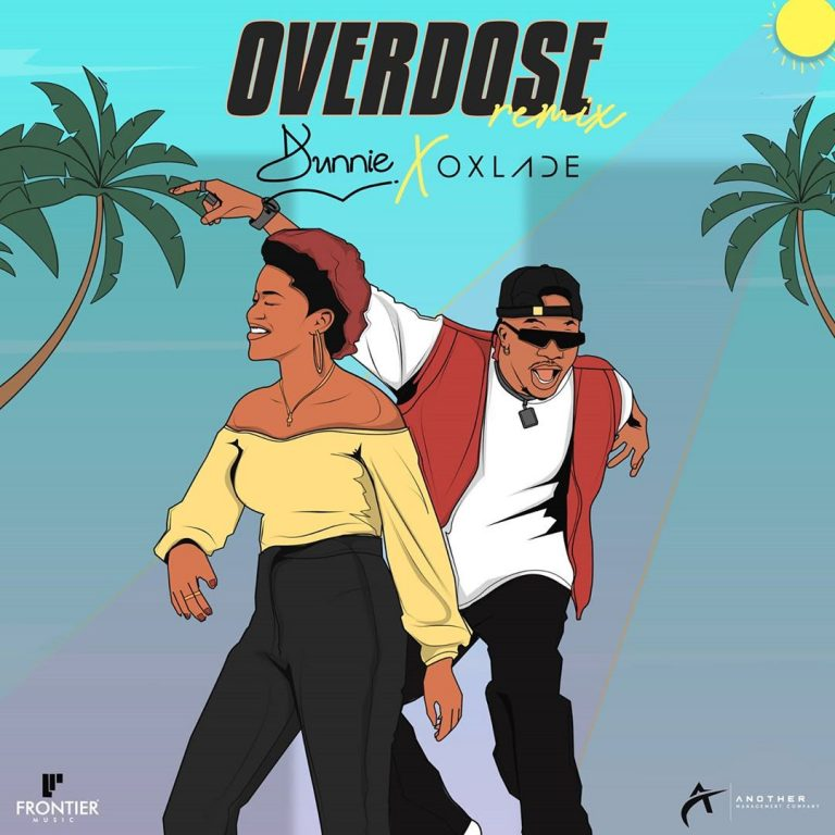 DOWNLOAD Dunnie ft Oxlade – Overdose Remix Mp3