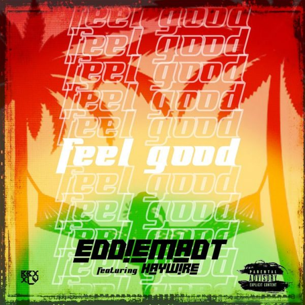 DOWNLOAD Eddietmadt ft Haywire – Feel Good Mp3