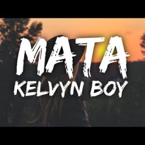 DOWNLOAD Kelvyn Boy – Mata Mp3