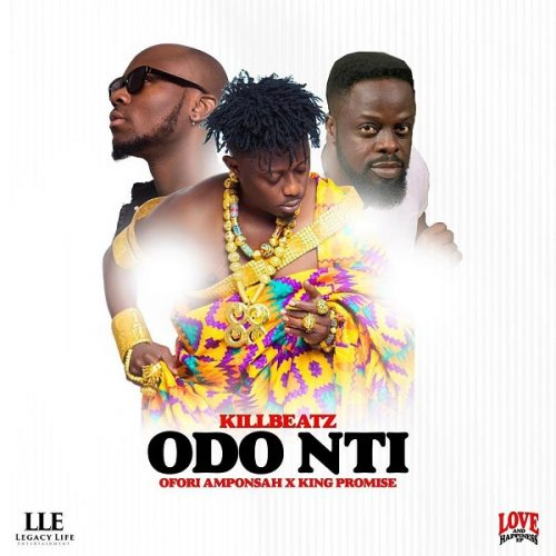 DOWNLOAD Killbeatz ft Ofori Amponsah & King Promise – Odo Nti Mp3