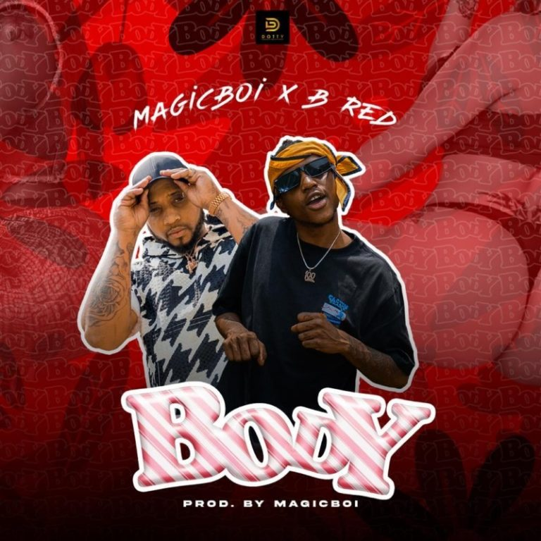 DOWNLOAD Magicboi ft B-Red – Body Mp3