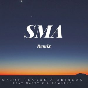 DOWNLOAD Major League – SMA (Amapiano Remix) Mp3 Ft Nasty C & Abidoza