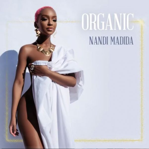 DOWNLOAD Nandi Madida – Organic Mp3