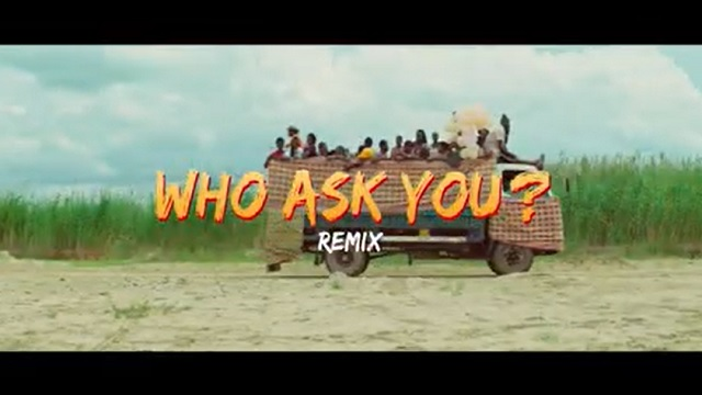 VIDEO: Oga Network – Who Ask You (Remix) ft. Harrysong
