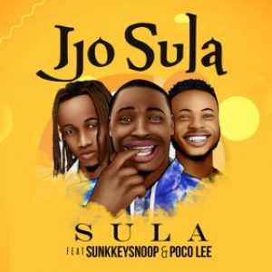 DOWNLOAD Sula ft Sunkkeysnoop & Poco Lee – Ijo Sula Mp3