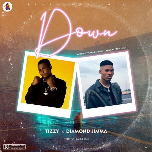 DOWNLOAD Tizzy YRN ft Diamond Jimma – Down Mp3