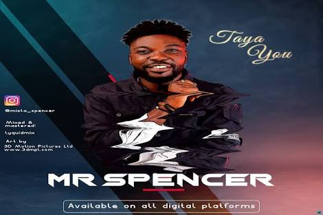 Mr Spencer – Taya You Mp3 Download