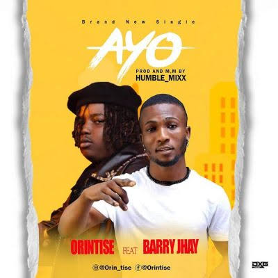 Orintise – Ire (Ayo) Mp3 Download Feat. Barry Jhay