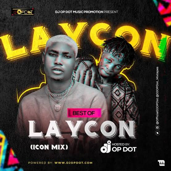 DOWNLOAD DJ OP Dot – Best Of Laycon Mp3 (Icon Mix)