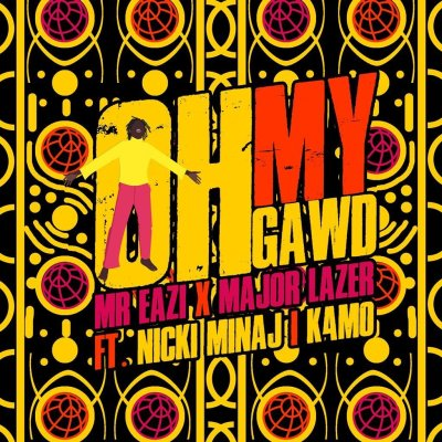 DOWNLOAD Mr Eazi & Major Lazer — Oh My Gawd ft Nicki Minaj & K4mo Mp3