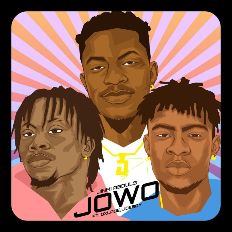 DOWNLOAD Jinmi Abduls Ft Oxlade & Joeboy – Jowo Mp3