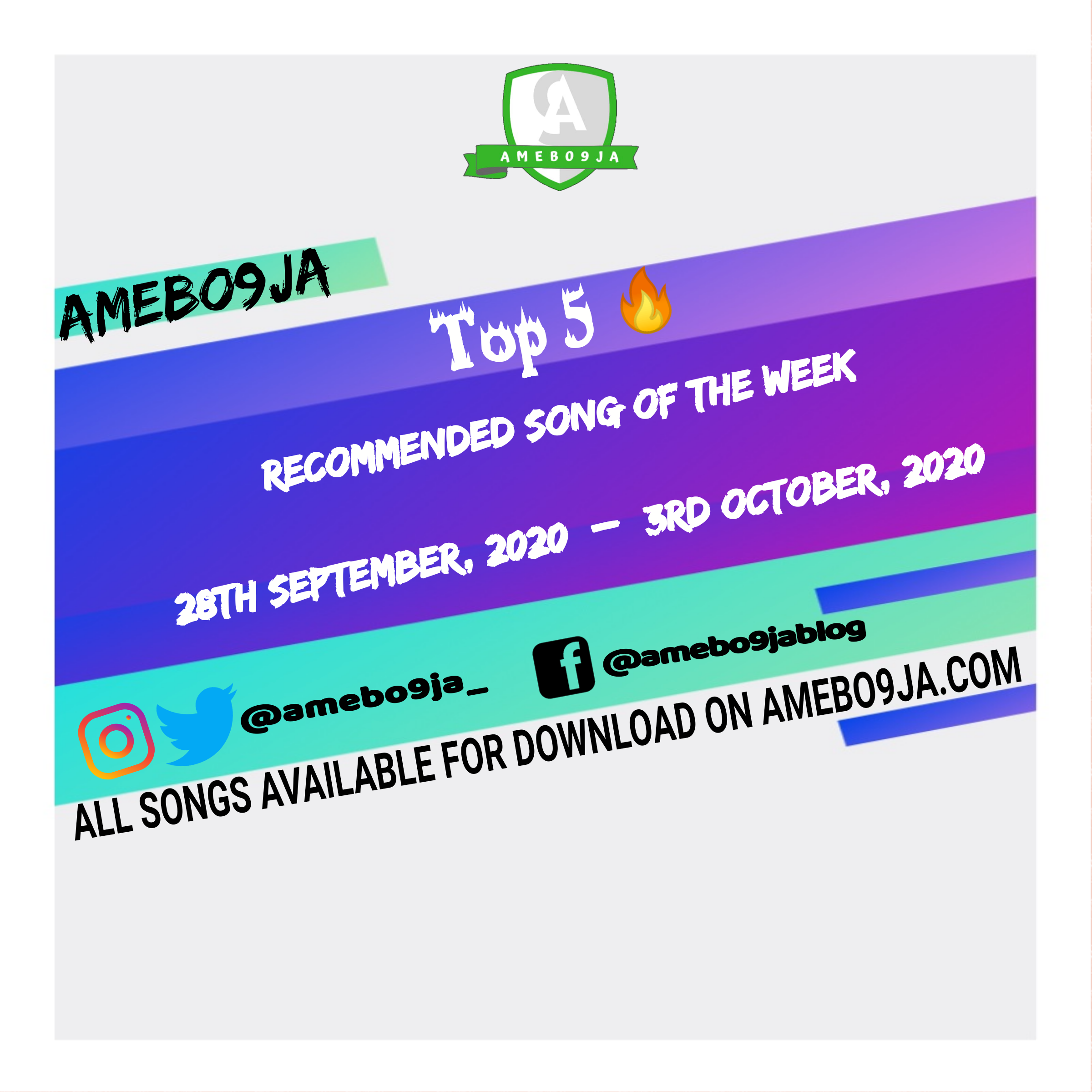 AMEBO9JA TOP5: Checkout Our Recommended Songs For This Week