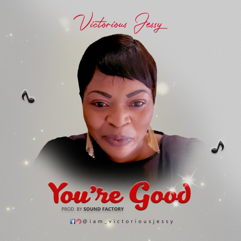 DOWNLOAD Victorious Jessy – You Are Good Mp3