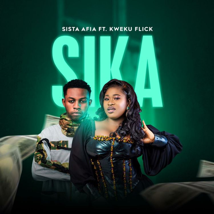 DOWNLOAD Sista Afia Ft Kweku Flick – Sika Mp3
