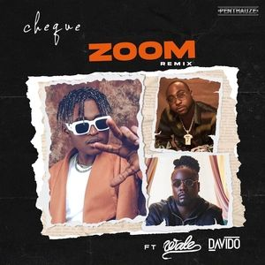 DOWNLOAD Cheque Ft Davido – Zoom (Remix) Mp3 Audio
