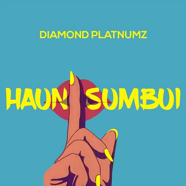 Music + Lyrics: Diamond Platnumz – Haunisumbui Mp3 & Lyrics