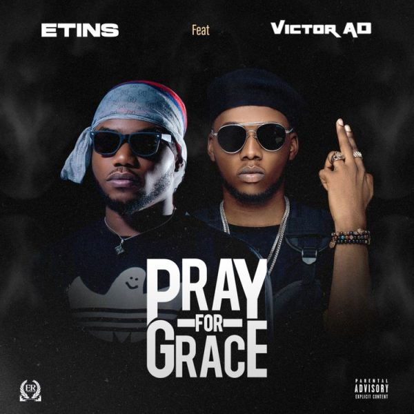 DOWNLOAD Etins Ft Victor Ad & Fiokee – Pray For Grace Mp3