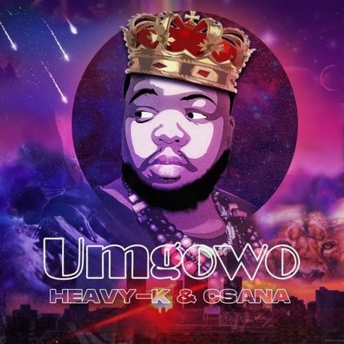 DOWNLOAD Heavy-K ft Csana – Umgowo Free Mp3
