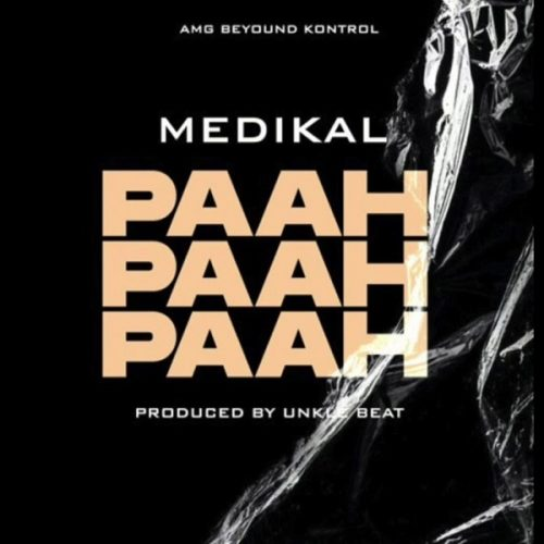 DOWNLOAD Medikal – Paah Paah Paah Mp3