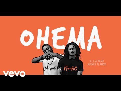 Magnito ft Ninety – Ohema LYRICS