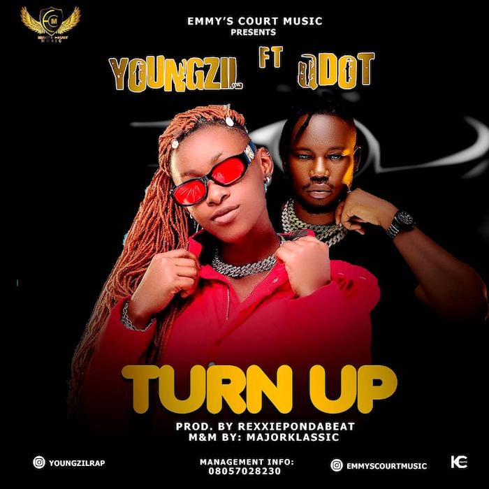 DOWNLOAD Youngzil Ft Qdot – Turn Up Free Mp3