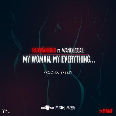 (Throwback) Patoranking Ft Wande Coal – My Woman My Everything Mp3
