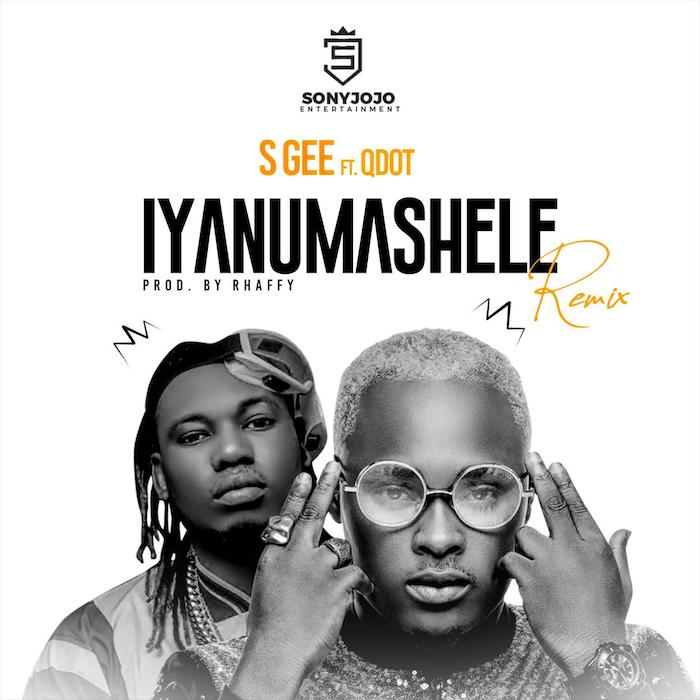 DOWNLOAD S Gee Ft QDot – Iyanu Mashele Remix Mp3