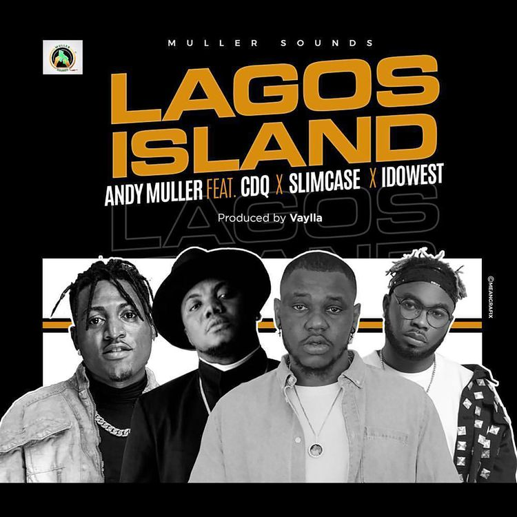 DOWNLOAD Andy Muller ft CDQ, Slimcase & Idowest – Lagos Island Mp3