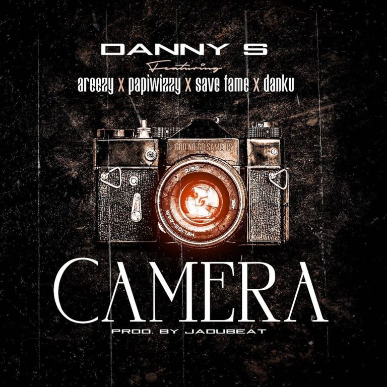 DOWNLOAD Danny S ft Areezy, Papiwizzy, Save Fame & Danku – Camera Mp3