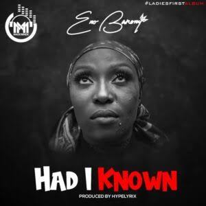 DOWNLOAD Eno Barony – Had I Known Mp3